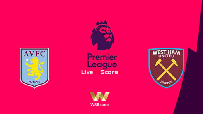 soi keo Aston Villa vs West Ham